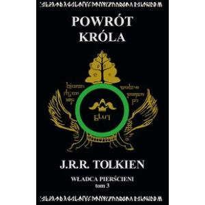 Władca Pierścieni. Tom 3. Powrót króla. Tolkien, J.R.R. Opr. miękka. 2015. Zysk i S-ka.