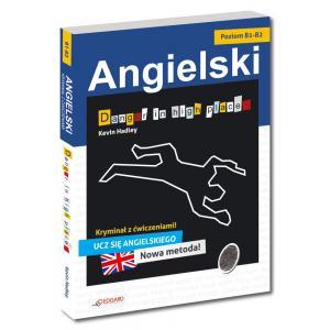 Angielski. Danger in High Places. Angielski Kryminał z Ćwiczeniami. Poziom  B1-B2