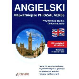 Angielski Najważniejsze Phrasal Verbs. Przykładowe Zadania, Ćwiczenia, Testy