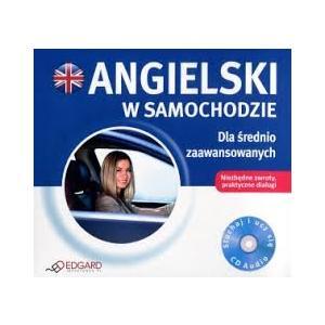 Angielski w Samochodzie. Dla Średnio Zaawansowanych + CD