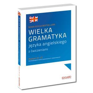 Wielka Gramatyka Języka Angielskiego z Ćwiczeniami. Poziom A1-C2