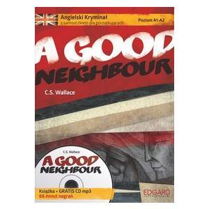 Angielski. A Good Neighbour. Kryminał z Ćwiczeniami + CD. Poziom A1-A2