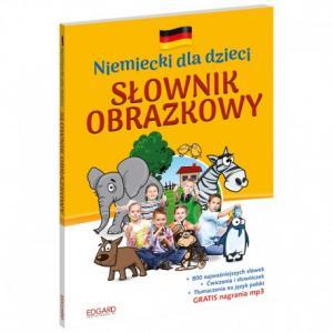 Niemiecki Dla Dzieci. Słownik Obrazkowy