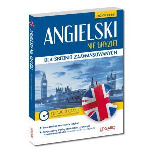 EDGARD Angielski Nie gryzie! dla średnio zaawansowanych. Poziom B1-B2 + CD