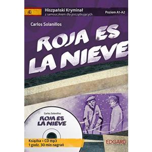 Roja es la Nieve. Hiszpański. Samouczek z Kryminałem. Poziom A1-A2