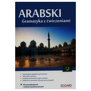 Arabski Gramatyka z Ćwiczeniami Dla Początkujących i Średnio Zaawansowanych