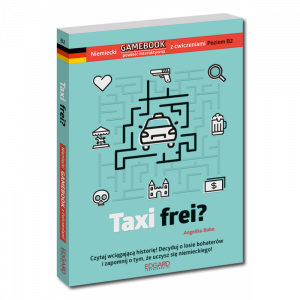 Niemiecki. Taxi Frei? Gamebook z Ćwiczeniami. Poziom B2