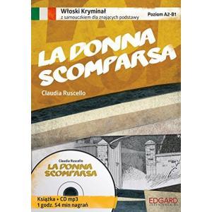 Włoski. La Donna Scomparsa. Kryminał z Samouczkiem. Poziom A2-B1