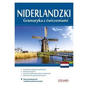 Niderlandzki. Gramatyka z Ćwiczeniami Dla Początkujących i Średnio Zaawansowanych
