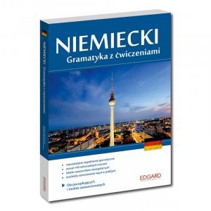 Niemiecki. Gramatyka z Ćwiczeniami Dla Początkujących i Średnio Zaawansowanych