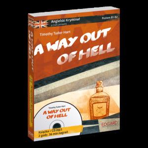 Angielski. A Way Out of Hell. Kryminał z Ćwiczeniami + CD. Poziom B1-B2
