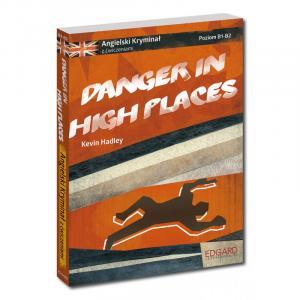Angielski. Danger in High Places. Kryminał z Ćwiczeniami. Poziom B1-B2