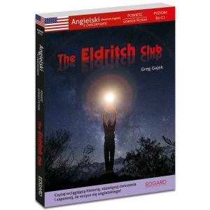 Angielski. The Eldritch Club. Powieść Science Fiction z Ćwiczeniami