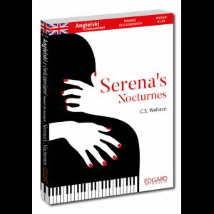 Angielski. Serena's Nocturnes. Powieść dla Dorosłych z Ćwiczeniami. Poziom B1-B2