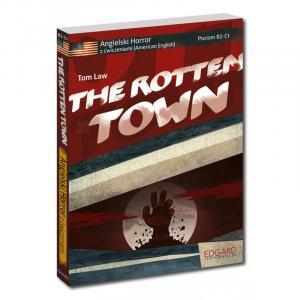 Angielski. The Rotten Town. Horror z Ćwiczeniami. Poziom B2-C1