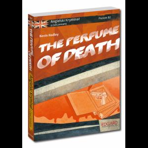Angielski. The Perfume of Death. Kryminał z Ćwiczeniami. Poziom B2