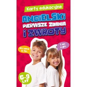 Karty Edukacyjne. Angielski Pierwsze Zdania i Zwroty. 6-9 Lat