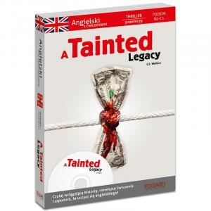 Angielski. A Tainted Legacy. Thriller Prawniczy z Ćwiczeniami + MP3