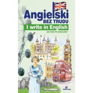 Angielski Bez Trudu. I Write in English