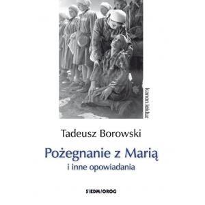 Pożegnanie z Marią i inne opowiadania. Borowski