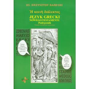Język Grecki Nowego Testamentu. Podręcznik
