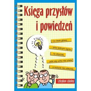 Księga przysłów i powiedzeń. Leksykon szkolny. Oprawa twarda