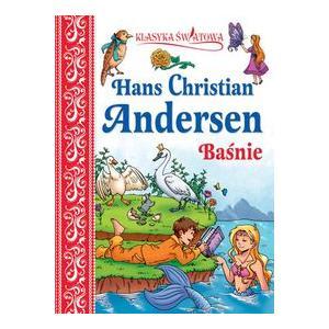 Hans Christian Andersen Baśnie. Klasyka Światowa