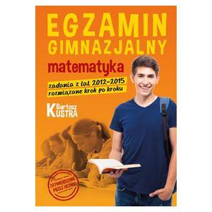 Egzamin Gimnazjalny Matematyka Zadania z lat 2012-2015