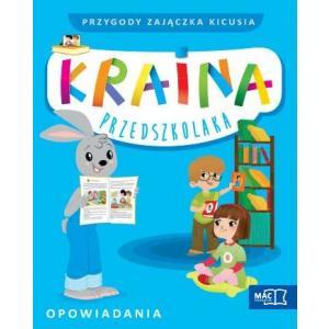 Kraina Przedszkolaka. Czterolatek. Przygody Zajączka Kicusia. Opowiadania + CD