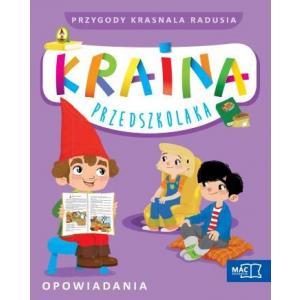 Kraina Przedszkolaka. Przygody Krasnala Radusia. Opowiadania + CD