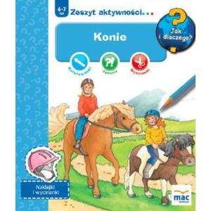 Jak i dlaczego ?Konie (zeszyt aktywności 4-7 lat)