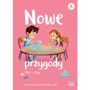 Nowe przygody Olka i Ady. Poziom B. Pięciolatki. Przygotowanie do czytania, pisania, liczenia