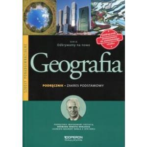 Geografia. Odkrywamy na Nowo. Podręcznik Wieloletni. Zakres Podstawowy. Szkoła Ponadgimnazjalna