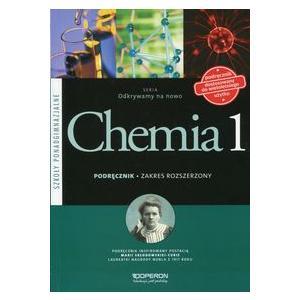 Chemia 1. Odkrywamy na Nowo. Podręcznik Wieloletni. Zakres Rozszerzony. Szkoła Ponadgimnazjalna