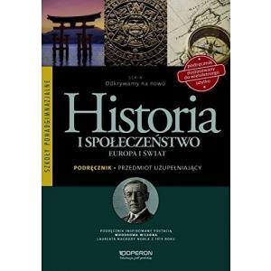 Historia Europa i Świat.  Przedmiot Uzupełniający. Odkrywamy na Nowo. Podręcznik. Szkoła Ponadgimnazjalna