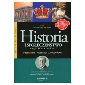 Historia i Społeczeństwo. Rządzący i Rządzeni. Przedmiot Uzupełniający. . Odkrywamy na Nowo. Podręcznik Wieloletni.  Szkoła Ponadgimnazjalna