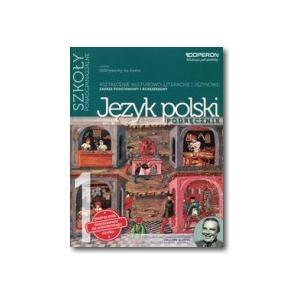 Język Polski 1. Odkrywamy na Nowo. Podręcznik Wieloletni Część 1. Zakres Podstawowy i Rozszerzony. Szkoła Ponadgimnazjalna