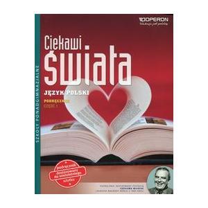 Język Polski 1. Ciekawi Świata. Podręcznik. Zakres Podstawowy + Rozszerzony. Szkoła Ponadgimnazjalna podręcznik