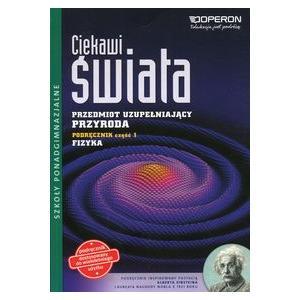 Przyroda. Przedmiot Uzupełniający. Ciekawi Świata. Podręcznik Wieloletni Fizyka Część 1. Szkoła Ponadgimnazjalna