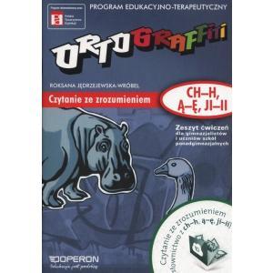 Ortograffiti. Czytanie Ze Zrozumieniem (Ch-H, Ą-Ę, Ji-II)