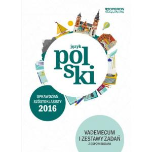 Sprawdzian Szóstoklasisty 2016. Język Polski. Vademecum i Testy