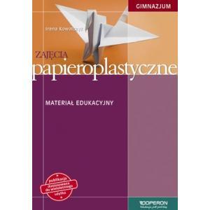 Zajęcia Papieroplastyczne. Materiał Edukacyjny. Klasa 1-3. Gimnazjum