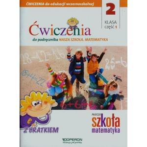 Ćwiczenia do Podręcznika Nasza Szkoła. Matematyka. Klasa 2. Część 1