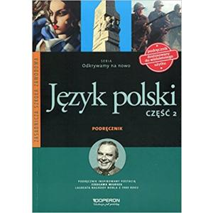 Odkrywamy na Nowo 2. Język Polski. Podręcznik Wieloletni. Zakres Rozszerzony. ZSZ