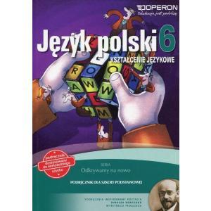 Język Polski 6. Odkrywamy na Nowo. Kształcenie Językowe. Podręcznik Wieloletni. Klasa 6