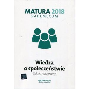 Matura 2018. Wiedza o Społeczeństwie. Vademecum. Zakres Rozszerzony