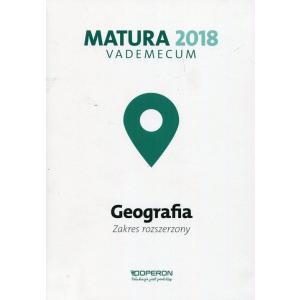 Matura 2018. Geografia. Vademecum. Zakres Rozszerzony