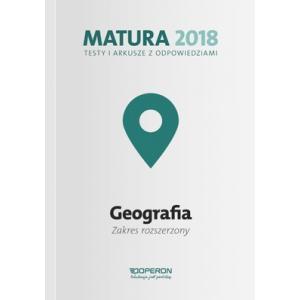 Matura 2018. Geografia. Testy i Arkusze z Odpowiedziami. Zakres Rozszerzony
