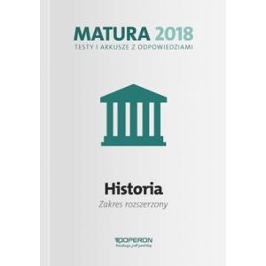Matura 2018. Historia. Testy i Arkusze z Odpowiedziami. Zakres Rozszerzony
