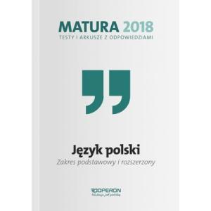 Matura 2018. Język Polski. Testy i Arkusze z Odpowiedziami. Zakres Podstawowy i Rozszerzony